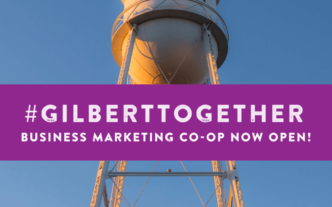 #GilbertTogether Business Marketing Co-Op