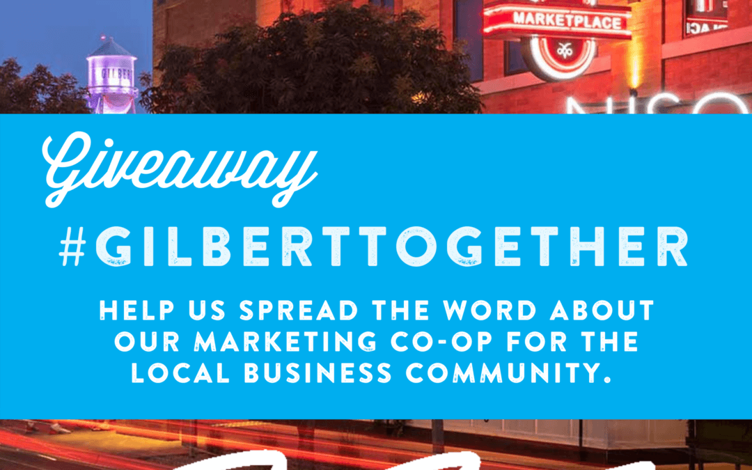 #GilbertTogether Marketing Co-Op for Gilbert Busiensses